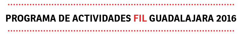 Programa de actividades FIL Guadalajara 2016
